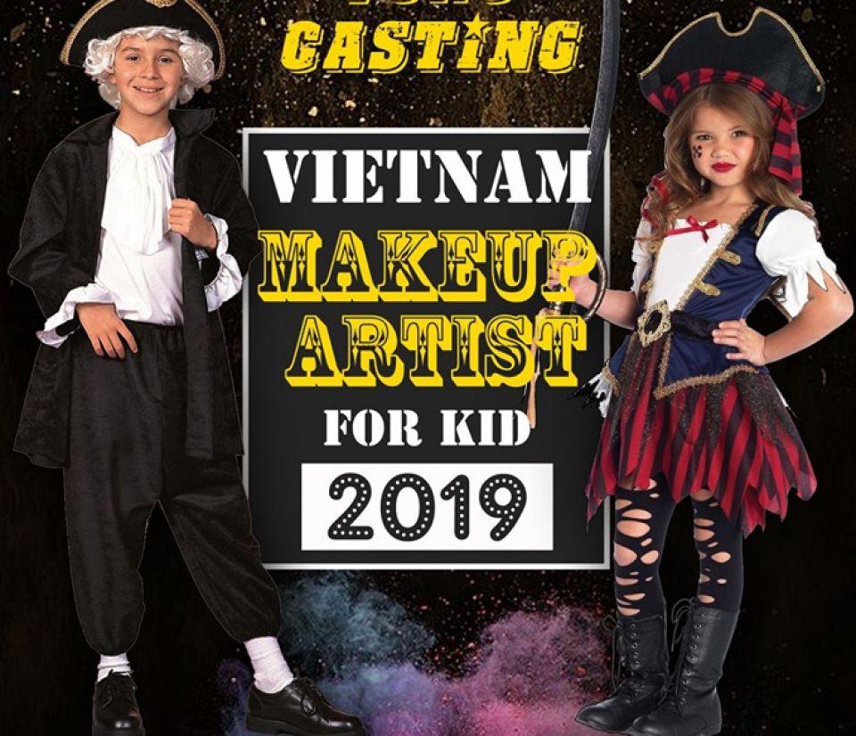 Casting VietNam Makeup Artist for Kid 2019