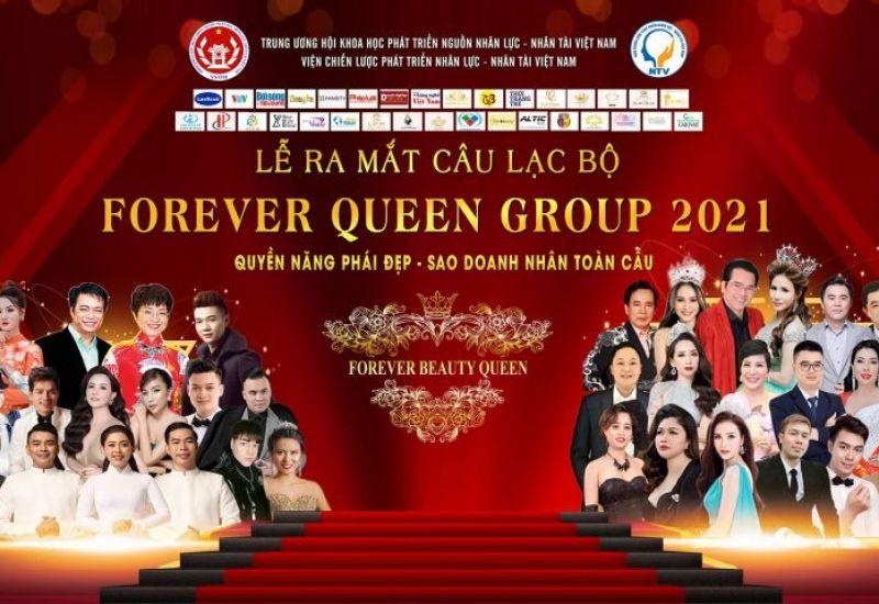 Đón chờ Lễ ra mắt Câu lạc bộ FOREVER QUEEN GROUP 2021 Quyền năng phái đẹp - Doanh nhân toàn cầu