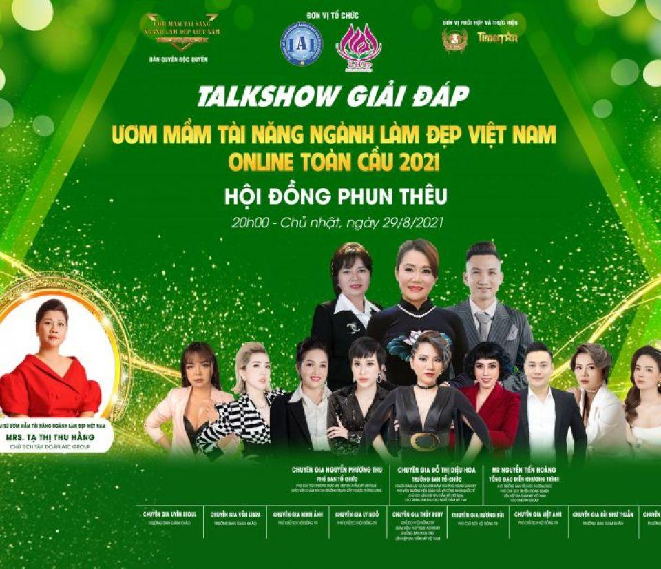 Talkshow cùng Hội đồng Phun thêu khép lại chuỗi chương trình giải đáp về cuộc thi 'Ươm mầm tài năng ngành làm đẹp online toàn cầu 2021'