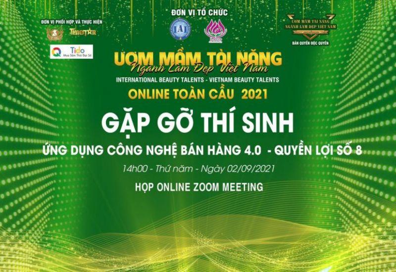 Cơ hội phát triển kinh doanh cho các thí sinh cuộc thi 'Ươm mầm tài năng ngành làm đẹp Việt Nam 2021' trong Talkshow 'Ứng dụng công nghệ bán hàng 4.0'